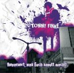 Tommy Finke - Repariert, was Euch kaputt macht! (CD)